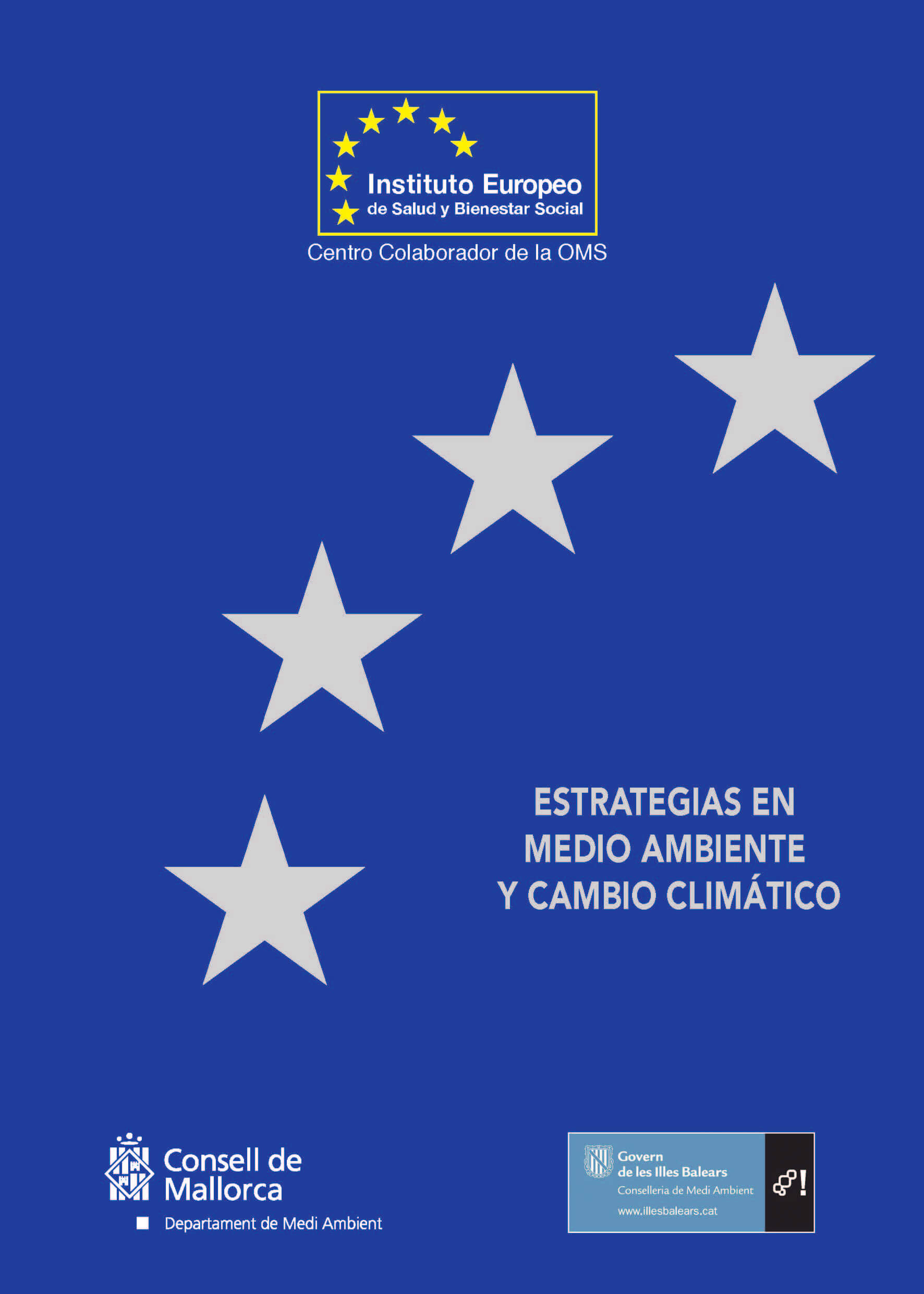 instituto europeo de salud ¿Qué es el Instituto Europeo de Salud? ESTRATEGIAS EN MEDIO AMBIENTE Y CAMBIO CLIM TICO