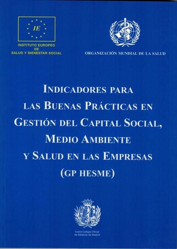 instituto europeo de salud ¿Qué es el Instituto Europeo de Salud? INDICADORES PARA LAS BUENAS PR CTICAS EN GESTI N DEL CAPITAL SOCIAL MEDIO AMBIENTE Y SALUD EN LAS EMPRESAS