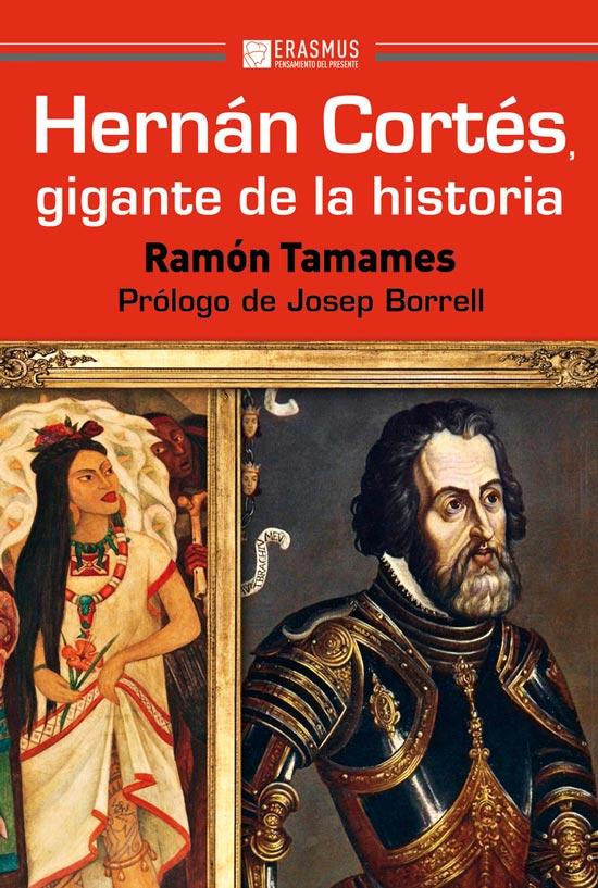Hernán Cortés, gigante de la historia, por Ramón Tamames tamames Canvas, by Bonfire 9788415462644